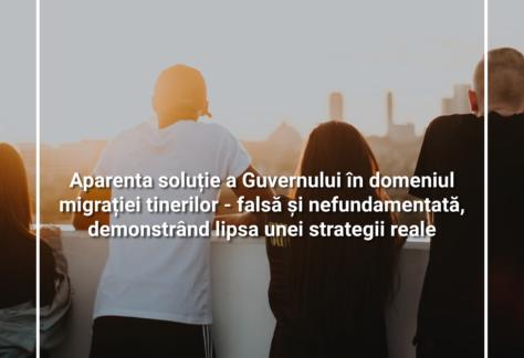 Aparenta soluție a Guvernului în domeniul migrației tinerilor – falsă și nefundamentată, demonstrând lipsa unei strategii reale