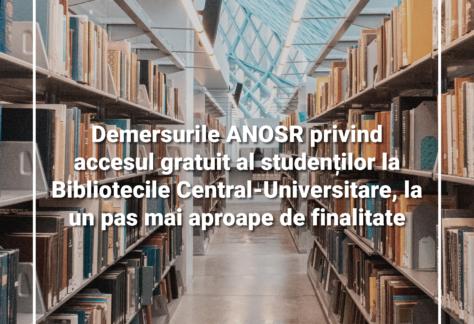 Demersurile ANOSR privind gratuitatea studenților la Bibliotecile Central-Universitare, un pas mai aproape de finalitate