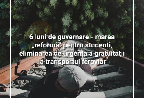 """6 luni de guvernare – marea """"reformă"""" pentru studenți, eliminarea de urgență a gratuității la transportul feroviar"""