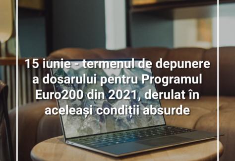 15 iunie – termenul de depunere a dosarului pentru Programul Euro200 din 2021, derulat în aceleași condiții absurde
