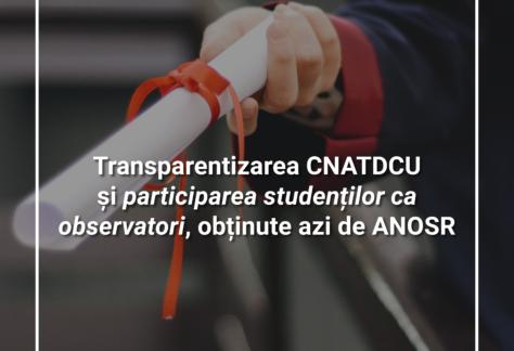 Transparentizarea CNATDCU și participarea studenților ca observatori, obținute azi de ANOSR