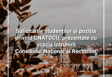 Solicitările studenților și poziția privind CNATDCU, prezentate cu ocazia întrunirii Consiliului Național al Rectorilor