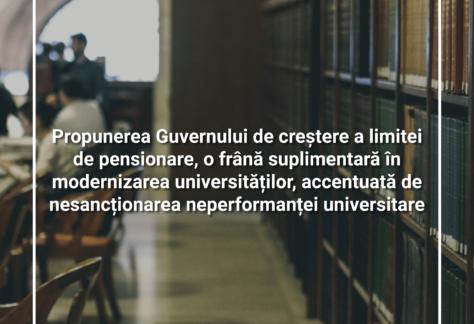 Propunerea Guvernului de creștere a limitei de pensionare, o frână suplimentară în modernizarea universităților, accentuată de nesancționarea neperformanței universitare