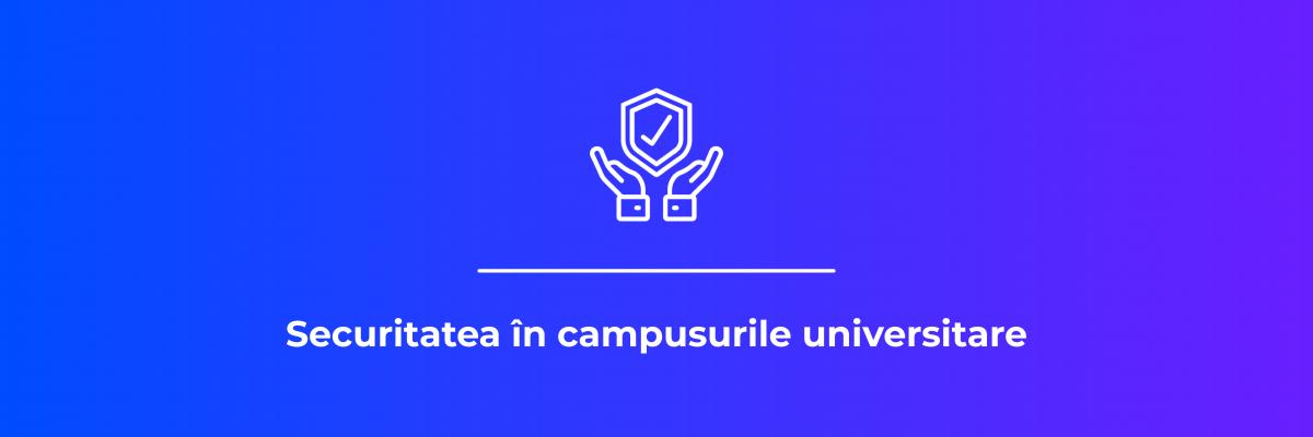 Cover site_Securitatea în campusurile universitare